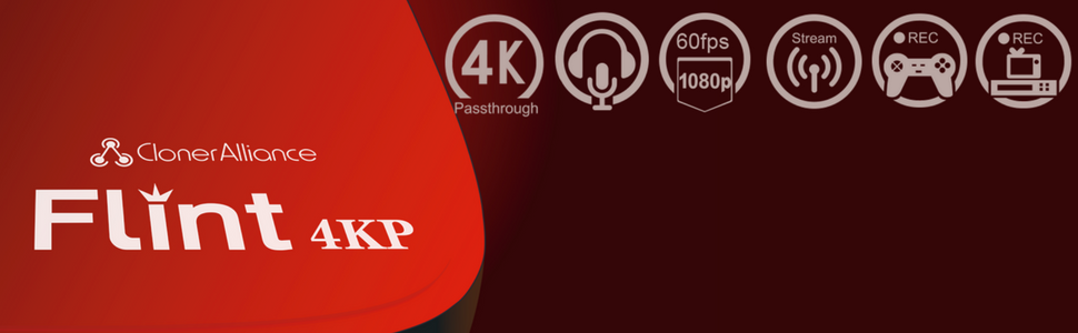 ClonerAlliance Flint 4KP's all features 4K passthrough mic 1080p 60fps capture and stream